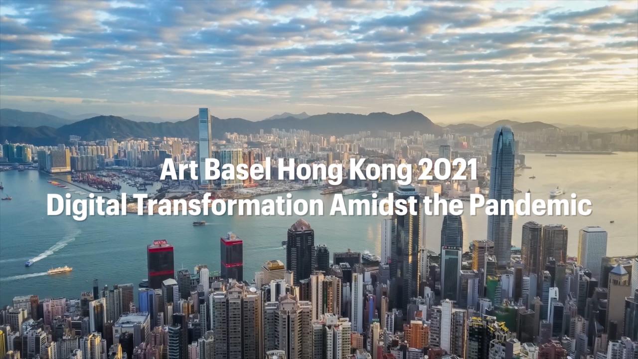 Art Basel Hong Kong 2021: Digital Transformation Amidst the Pandemic