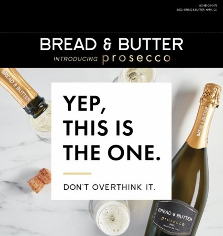Introducing Bread & Butter Prosecco. Yep, This Is The One. Don't Overthink It. (Photo: Business Wire)