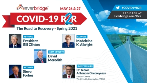 42nd President of the U.S. Bill Clinton and Business Icon Steve Forbes Discuss Post-Pandemic Resiliency During Day One of Everbridge COVID-19: Road to Recovery (R2R) Executive Summit (Graphic: Business Wire)