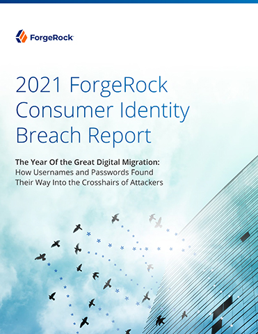 2021 ForgeRock Consumer Identity Breach Report