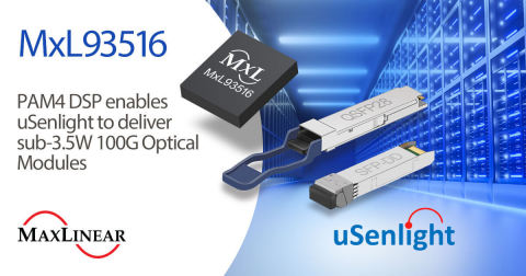 uSenlight selects MxL93516 PAM4 DSP for sub-3.5W 100G modules (Graphic: Business Wire)