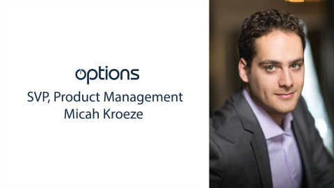 Micah Kroeze, Options SVP Product Management (Photo: Business Wire)