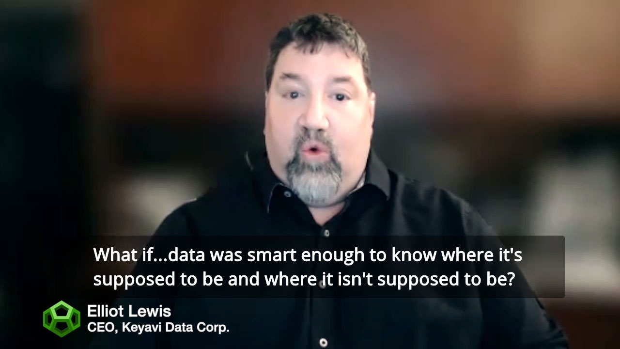Elliot Lewis, CEO and board chairman of Keyavi Data, reveals why self-protecting, intelligent and self-aware data is the ultimate in cybersecurity peace of mind. Data couldn't protect itself before. Now it does, elegantly and simply.