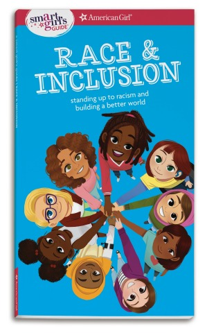 American Girl releases new advice book, A Smart Girl's Guide: Race & Inclusion, by Deanna Singh. (Photo: Business Wire)