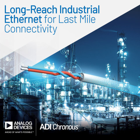 Analog Devices Announces Long-Reach Industrial Ethernet Offerings to Achieve Last Mile Connectivity in Process, Factory and Building Automation (Photo: Business Wire)
