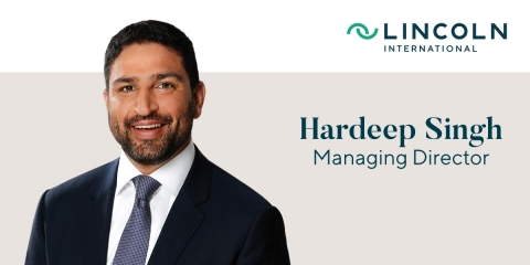 Lincoln International is pleased to announce the addition of Hardeep Singh as a Managing Director in the firm's Valuations & Opinions Group. (Graphic: Business Wire)