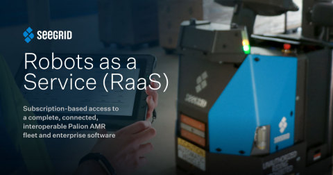 Seegrid's new RaaS model offers customers a lower cost of upfront investment, as well as provides an opportunity to subscribe for access to a complete, connected, and interoperable autonomous mobile robotic fleet with the latest enhancements. (Graphic: Business Wire)