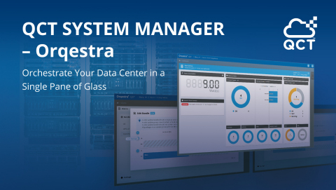 QCT System manager Orqestra - Orchestrate Your Data Center in a Single Pane of Glass (Graphic: Business Wire)