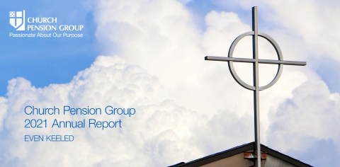 The Church Pension Group (CPG), a financial services organization that serves The Episcopal Church, announced the release of its 2021 Annual Report (www.cpg.org/annualreport2021). Through a series of videos, articles, photographs, and graphics, the Annual Report highlights CPG's commitment to serve as a stable presence for The Episcopal Church even in the most turbulent of times. (Graphic: Business Wire)