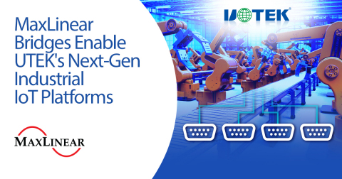 MaxLinear bridges enable UTEK's next-gen industrial IoT platforms (Graphic: Business Wire)