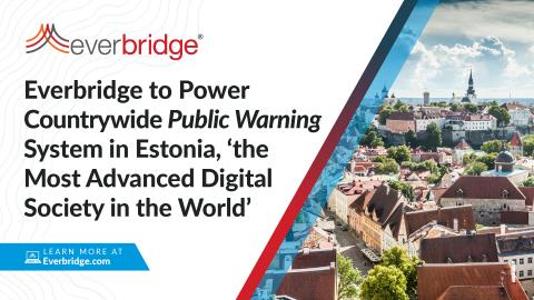 """""""全球领先的数字化社会""""爱沙尼亚选择Everbridge的解决方案,为全国公共预警系统提供支持(图示:美国商业资讯)"""