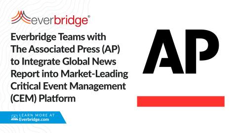 Everbridge colabora con The Associated Press (AP) para integrar informes de noticias mundiales en su plataforma de gestión de eventos críticos (CEM) líder en el mercado (Gráfico: Business Wire)