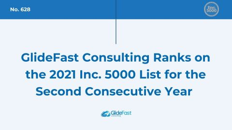 GlideFast Consulting Ranks on the 2021 Inc. 5000 List for the Second Consecutive Year