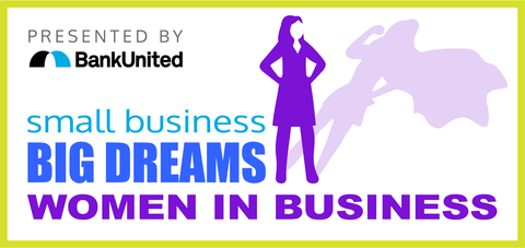 """BankUnited presents the """"Small Business, Big Dreams"""" Women in Business Challenge. (Graphic: Business Wire)"""