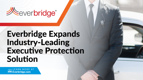 Everbridge Expands Industry-Leading Executive Protection Solution as Organizations Seek Enhanced Security for Traveling Employees, Government Dignitaries (Photo: Business Wire)