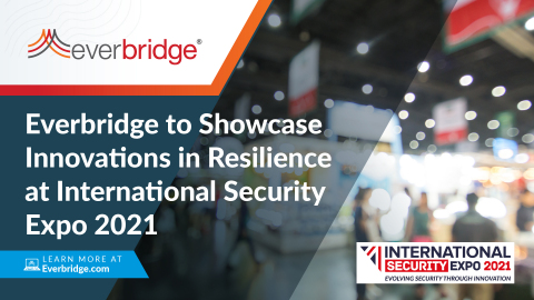 Everbridge to Showcase Latest Innovations in Critical Event Management (CEM), Operational Resilience, and Public Warning at International Security Expo 2021 in London (Photo: Business Wire)