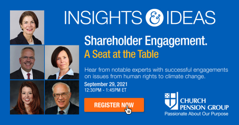 The Church Pension Group will host a virtual conversation on shareholder engagement as part of its ongoing Insights & Ideas series of discussions on socially responsible investing. Individuals interested in attending the event can register at cpg.org/Insights&Ideas. (Photo: Business Wire)