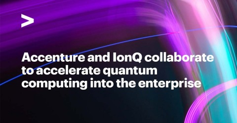 Accenture and IonQ collaborate to accelerate quantum computing into the enterprise (Graphic: Business Wire)