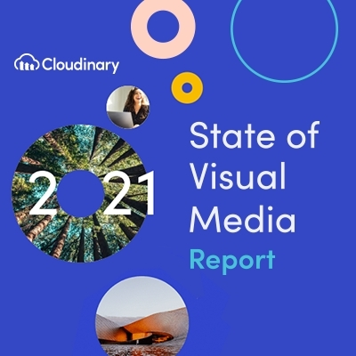 Cloudinary's 2021 State of Visual Media Report (Graphic: Business Wire)
