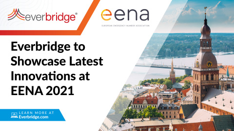 Everbridge to Showcase Latest Innovations in Countrywide Public Warning, AI for Public Safety, and Emergency Response at European Emergency Number Association (EENA) Conference 2021