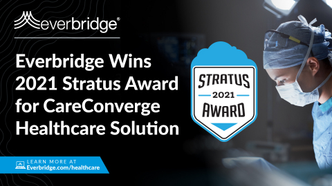 Everbridge Wins 2021 Stratus Award for Its Industry-Leading Healthcare Solution Enabling Hospitals and Health Systems to Improve Secure Clinical Collaboration (Photo: Business Wire)